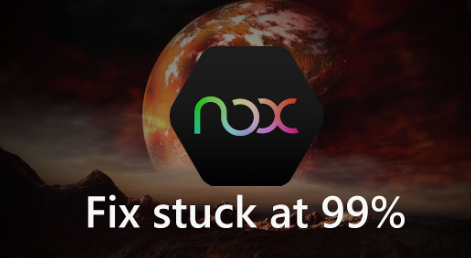 Fix Nox on Mac Starting Issues & Stuck at 99% While Installing